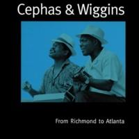 Cephas & Wiggins From Richmond To Atlanta