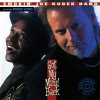 The Smokin' Joe Kubek Band/Bnois King Got My Mind Back (feat.Bnois King)