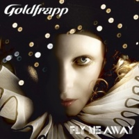 Goldfrapp Fly Me Away