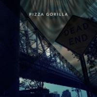 PIZZA GORILLA DEAD END