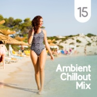 Future Sound of Ibiza, Academia de Música Chillout 15  Ambient Chillout Mix