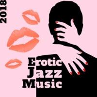 Romantic Piano Music Masters 2018 Erotic Jazz Music