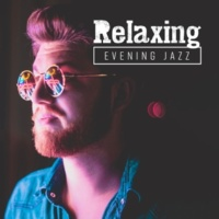Relaxing Instrumental Jazz Ensemble, Jazz Music Collection Relaxing Evening Jazz