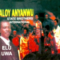 Aloy Anyanwu State Brothers International Elu Uwa