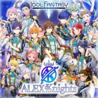 ALEX Knights 「アイドルファンタジー」Songs「ALEX Knights」 REAL×FANTASY / 視線=プリズム / Across the Road~僕ら繋ぐ道~