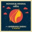 Monsieur Minimal/Hiras/Andriana Babali S' Agapo (feat.Andriana Babali)