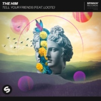 The Him Tell Your Friends (feat. Loote) [Extended Mix]