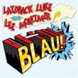 レイドバック・ルーク/Lee Mortimer Blau!