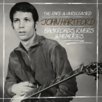 John Hartford Backroads, Rivers & Memories: The Rare & Unreleased John Hartford