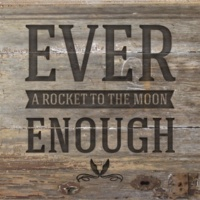 A Rocket To The Moon Ever Enough