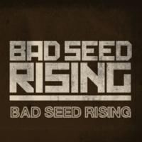 Bad Seed Rising Bad Seed Rising