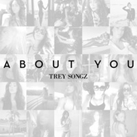 Trey Songz About You