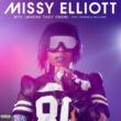 Missy Elliott WTF (Where They From) [feat. Pharrell Williams]