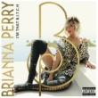 Brianna Perry I'm That B.I.T.C.H