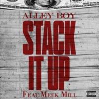 Alley Boy Stack It Up (feat. Meek Mill)