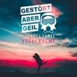 Gestört aber GeiL/Adel Tawil Vielleicht (feat.Adel Tawil) [Radio Edit]