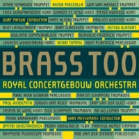 Brass of the Royal Concertgebouw Orchestra Brass Too (Live)