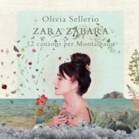 Olivia Sellerio Zara zabara (12 canzoni per Montalbano)