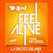 D-Sol Feel Alive (feat. Katt Rockell) [LA Riots Remix]