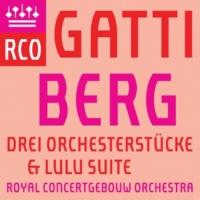 Royal Concertgebouw Orchestra Berg: 3 Orchesterstücke & Lulu Suite (Live)