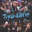 言xTHEANSWER/K-FORCE/Young SEX Two-time (feat. K-FORCE & Young SEX)