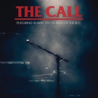 The Call/Robert Levon Been A Tribute To Michael Been (feat.Robert Levon Been) [Live / Deluxe]