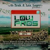 Low Pros EP1