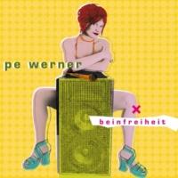 Pe Werner Beinfreiheit