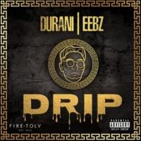 Durani Drip (feat. Eebz)