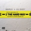 Lil Baby/Marlo 2 The Hard Way