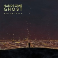 Handsome Ghost Welcome Back