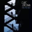 Cubic Zirconia Take Me High