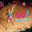 Various Artists Go! Vive A Tu Manera (Soundtrack from the Netflix Original Series)