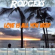 Rodgexs LOVE IS ALL YOU NEED