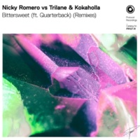 Nicky Romero, Trilane & Kokaholla ft. Quarterback Bittersweet (Remixes)
