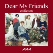 AAA Dear My Friends Collection