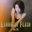 V.A. EUROBEAT FLASH VOL.16