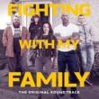 ヴァリアス・アーティスト Fighting With My Family [The Original Soundtrack]