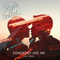 State of Sound/ORKID Somebody Like Me (feat.ORKID)