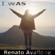 Renato Avallone I Was