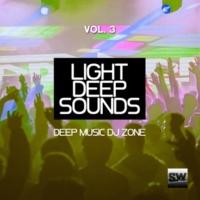 Craig Boyd & Muskyo & Simon Lunardi & Joe Maker & Vito Raisi & Drewtech & Joax & Nick&Jo & Ernesto Ortega Light Deep Sounds, Vol. 3 (Deep Music DJ Zone)