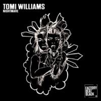 Tomi Williams Nightmare