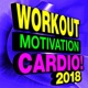 Workout Music Workout Motivation Cardio! 2018