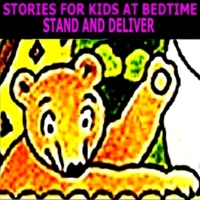 Stories for Kids at Bedtime Stand and Deliver
