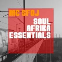 MC Sfoj Soul Afrika Essentials