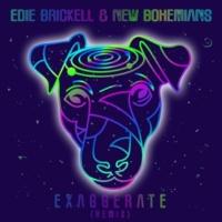 エディ・ブリケル&ニュー・ボヘミアンズ Exaggerate [Remix]