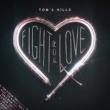 トム&ヒルズ Fight For Love