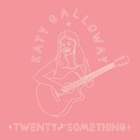 Katy Galloway Twenty Something