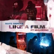 Nafe Smallz Like a Film (feat. M Huncho)