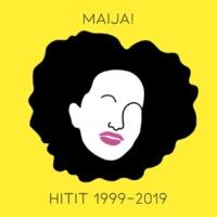 Maija Vilkkumaa MAIJA! Hitit 1999-2019